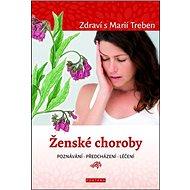 Ženské choroby: Zdraví s Marií Treben - Kniha