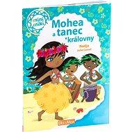 Mohea a tanec královny: mini miki - Kniha
