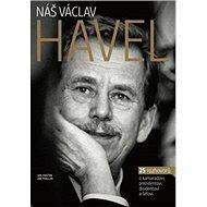 Kniha Náš Václav Havel - Kniha