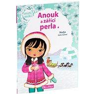 Anouk a zářící perla: mini miki - Kniha
