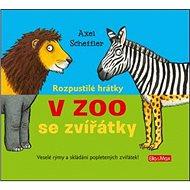 Rozpustilé hrátky V Zoo se zvířátky: Veslé rýmy a skládání popletených zvířátek! - Kniha