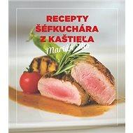 Recepty šéfkuchára z kaštieľa - Kniha