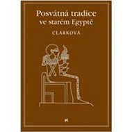 Posvátné tradice ve starém Egyptě - Kniha