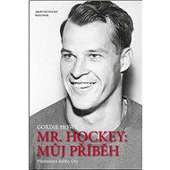 Kniha Mr. Hockey: Můj příběh