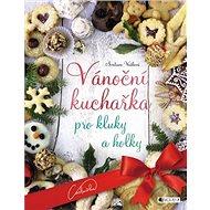 Vánoční kuchařka pro kluky a holky