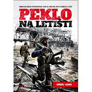 Peklo na letišti: Román válečného fotoreportéra, který se zúčastnil bitvy o doněcké letiště - Kniha