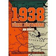 1938 Věrni zůstaneme - Kniha