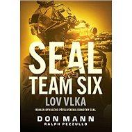SEAL team six Lov vlka: Román bývalého příslušníka jednotek SEAL