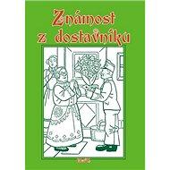 Známost z dostavníku - Kniha