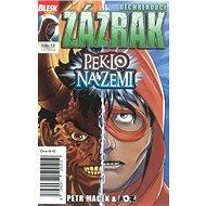 Dechberoucí zázrak Peklo na zemi: Blesk komiks 12 - Kniha