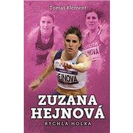 Zuzana Hejnová Rychlá holka - Kniha