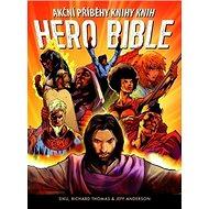 Akční příběhy knihy knih Hero Bible - Kniha