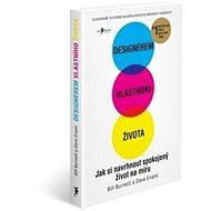 Designérem vlastního života: Jak si navrhnout spokojený život na míru - Kniha