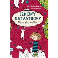 Lenčiny katastrofy: Všude plno králíků - Kniha