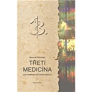 Třetí medicína: aneb Perspektivní cesta k životu - Kniha