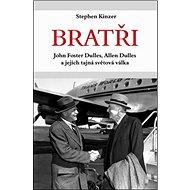 Bratři John Foster Dulles, Allen Dulles a jejich tajná světová válka - Kniha