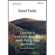 Umíme si vytvořit domov?: Aneb Feng-šuej po česku - Kniha