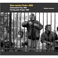Zlom epochy Praha 1989 Turning point Prague 1989  Zeitenwende Prag 1989 - Kniha