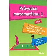 Průvodce matematikou 1: aneb co byste měli znát z numerické matematiky ze základní školy