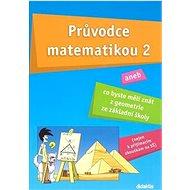 Průvodce matematikou 2: aneb co byste měli znát z geometrie ze základní školy - Kniha