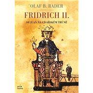 Fridrich II.: Sicilan na císařském trůně - Kniha