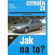 Citroën ZX od 1991 do 1998: Údržba a opravy automobilů č. 63 - Kniha