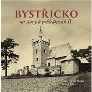 Bystřicko na starých pohlednicích II. - Kniha