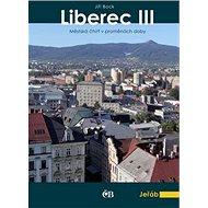 Liberec III: Městská část v proměnách doby - Kniha