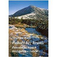Pohoří bez hranic: Putování po horách mezi Odrou a Labem - Kniha