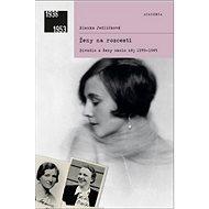 Ženy na rozcestí: Divadlo ženy okolo něj 1939-1945