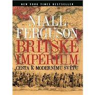 Britské impérium: Cesta k modernímu světu - Kniha