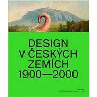 Design v českých zemích 1900 - 2000: 1900 - 2000