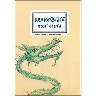 Drakobijce Moje cesta - Kniha