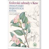 Královské zahrady v Kew: Omalovánky rozkvetlých kvě - Kniha