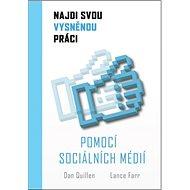 Najdi svou vysněnou práci: Pomocí sociálních medií - Kniha