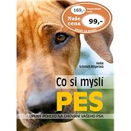 Co si myslí pes: Úplný pohled na chování vašeho psa - Kniha