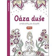 Oáza duše Omalovánky pro dospělé - Kniha