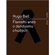 Kniha Flametti aneb O dandysmu chudých - Kniha