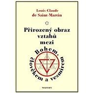 Kniha Přirozený obraz vztahů mezi Bohem, člověkem a vesmírem - Kniha