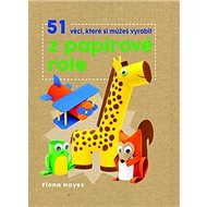 51 věcí, které si můžeš vyrobit z papírové role - Kniha