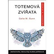 Totemová zvířata: Jediná kniha, kterou kdy budete potřebovat - Kniha