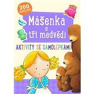 Mášenka a tři medvědi: Aktivity se samolepkami - Kniha
