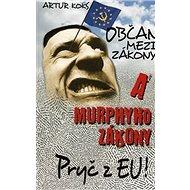 Občan mezi zákony a Murphyho zákony: Pryč z EU! - Kniha
