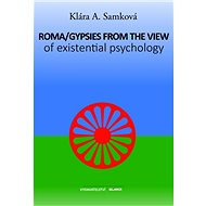 Roma/Gypsies from the View of Existential Psychology - Kniha