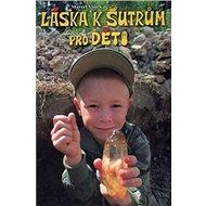 Láska k šutrům pro děti - Kniha