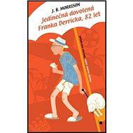 Jedinečná dovolená Franka Derricka, 82 let - Kniha