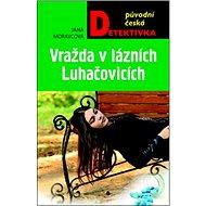 Vražda v lázních Luhačovicích - Kniha