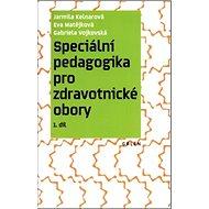 Speciální pedagogika pro zdravotnické obory: 1. díl - Kniha