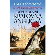 Lady Jana Greyová: Devítidenní královna anglická - Kniha