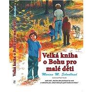 Velká kniha o Bohu pro malé děti - Kniha